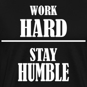 Work Hard Stay Humble Labor Day - Men's Premium T-Shirt