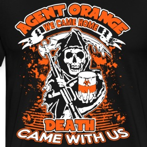 Agent Orange We Came Home Death Came With Us Shirt - Men's Premium T-Shirt