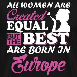 the best womens are born in europe - Men's Premium T-Shirt