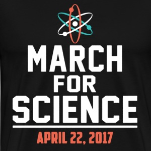 March For Science Earth Day 22 April Tee Shirts - Men's Premium T-Shirt