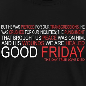 Good Friday The Day True Love Died Jesus - Men's Premium T-Shirt