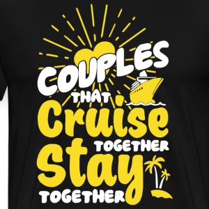Couples Cruise Together T Shirt - Men's Premium T-Shirt
