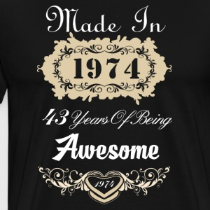 Made in 1974 43 years of being awesome - Men's Premium T-Shirt