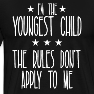 I m the youngest child The rules don't apply to me - Men's Premium T-Shirt