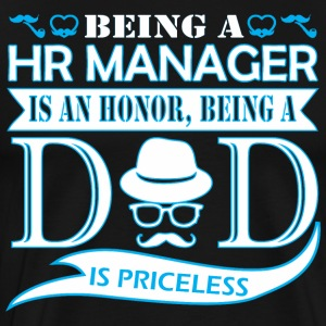 Being HR Manager Is Honor Being Dad Priceless - Men's Premium T-Shirt
