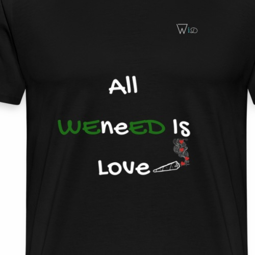 All WEneED is Love - Men's Premium T-Shirt
