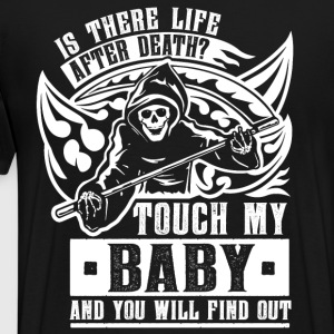 Is there life after death? Touch my baby and... - Men's Premium T-Shirt