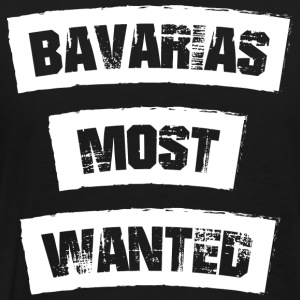 Bavarias most Wanted! Funny! - Men's Premium T-Shirt