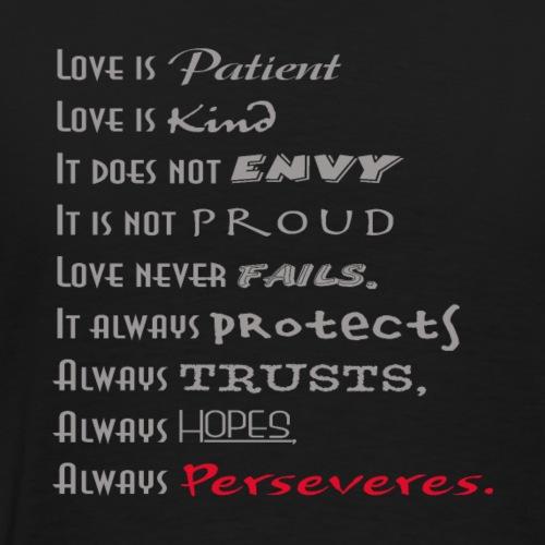 Love is Patient, Love is Kind - Men's Premium T-Shirt