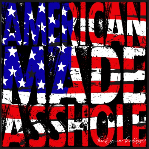 America Made Asshole - Men's Premium T-Shirt