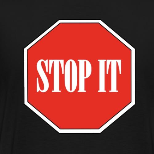 Stop IT - Men's Premium T-Shirt