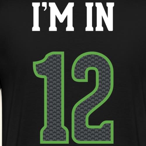 I'm In 12 - Men's Premium T-Shirt