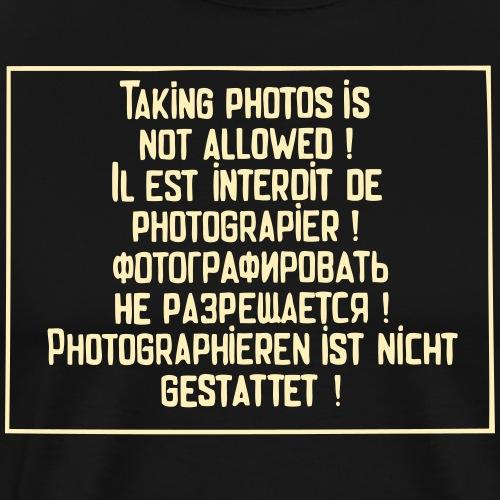 No photography allowed. - Men's Premium T-Shirt