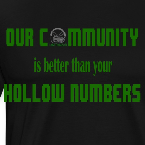 our community > your hollow numbers - Men's Premium T-Shirt