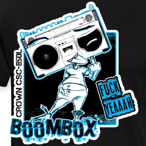 Boombox Crown CSC 850L Fuck Yeaaah Ghettoblaster - Men's Premium T-Shirt