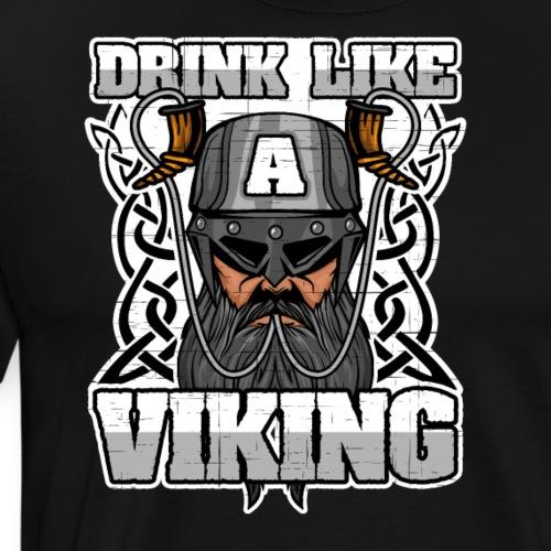 Drink Like A Viking - Men's Premium T-Shirt