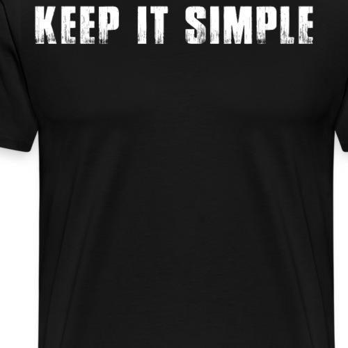 Keep It Simple Cool Trending T Shirt - Men's Premium T-Shirt