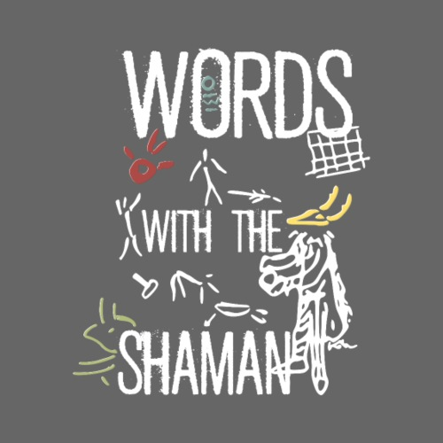 Words with the Shaman
