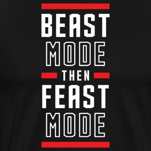 B Mode Then Feast Mode - Men's Premium T-Shirt