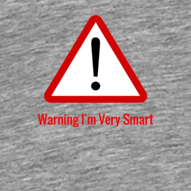 Warning I m Very Smart
