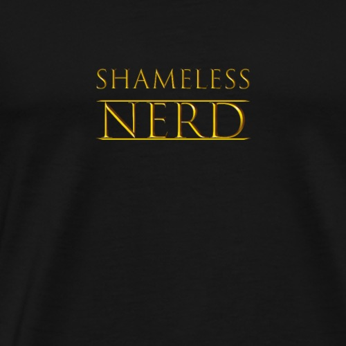 Shameless Nerd - Men's Premium T-Shirt