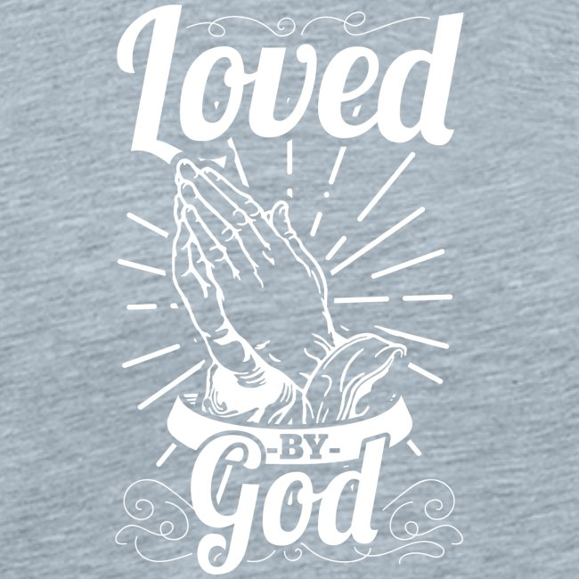 Loved By God - Alt. Design (White Letters)