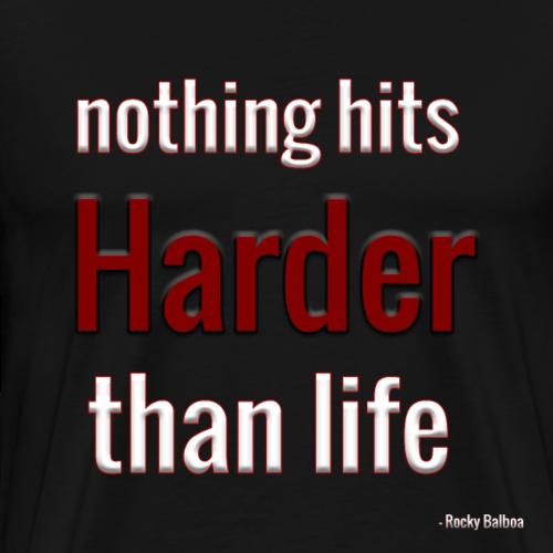 nothing hits harder than life - Men's Premium T-Shirt