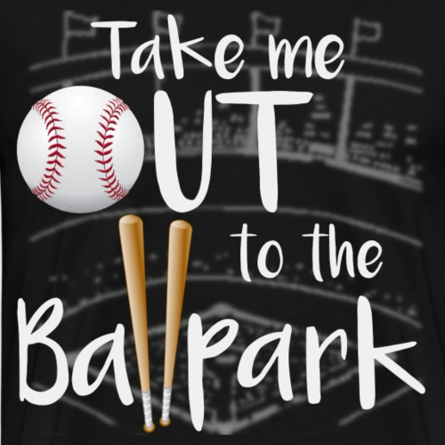 Take Me Out To The Ballpark! - Men's Premium T-Shirt