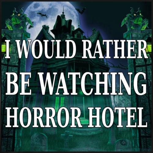 I'd Rather Watch Horror Hotel - Men's Premium T-Shirt