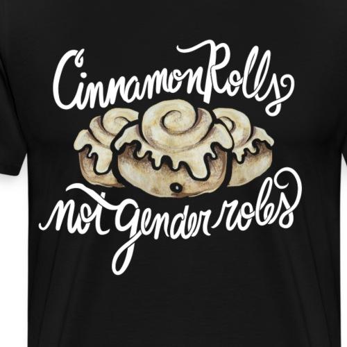 Cinnamon Rolls not gender roles - Men's Premium T-Shirt