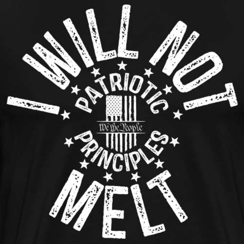 OTHER COLORS AVAILABLE I WILL NOT MELT WHITE - Men's Premium T-Shirt