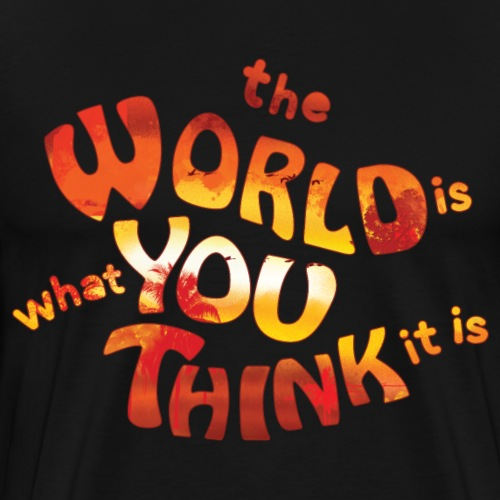 the World is what you think it is - Huna