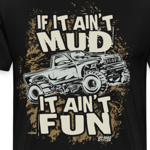 Mud Truck Fun - Men's Premium T-Shirt