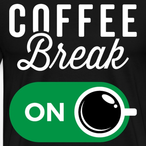 Coffee Break On - Men's Premium T-Shirt