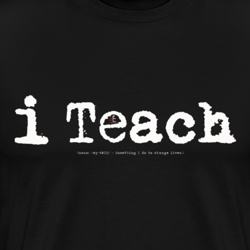 i Teach - Men's Premium T-Shirt