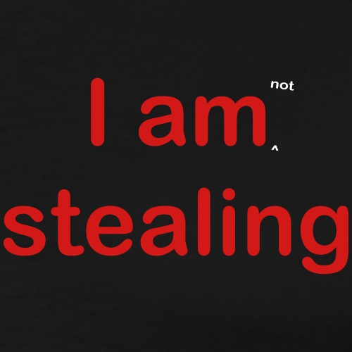 I am not stealing - Men's Premium T-Shirt