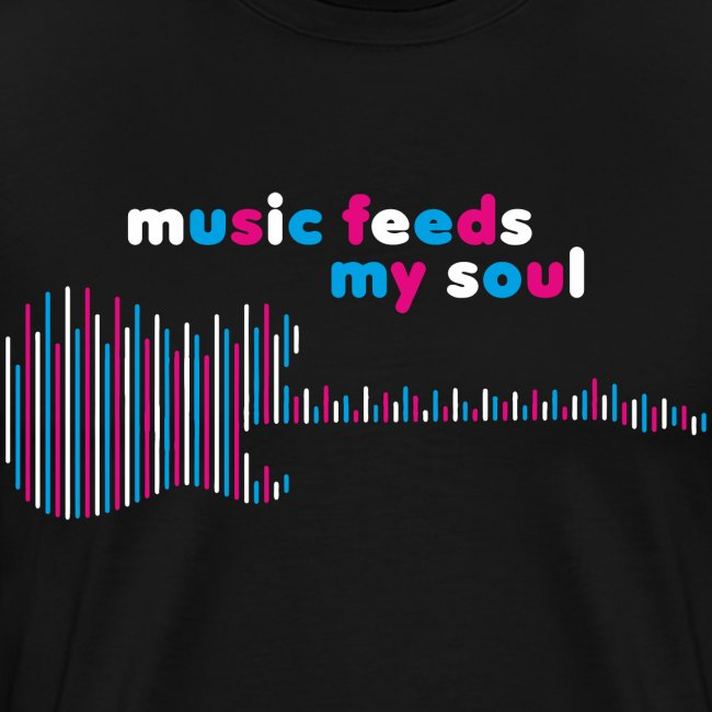 music feeds my soul