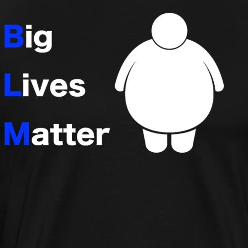 Big Lives Matter - Men's Premium T-Shirt
