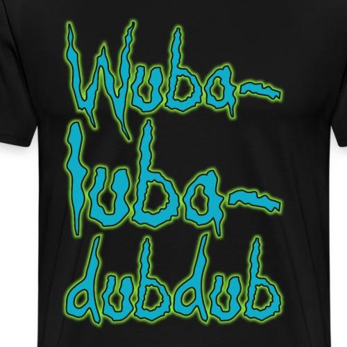 Wubalubadubdub - Men's Premium T-Shirt