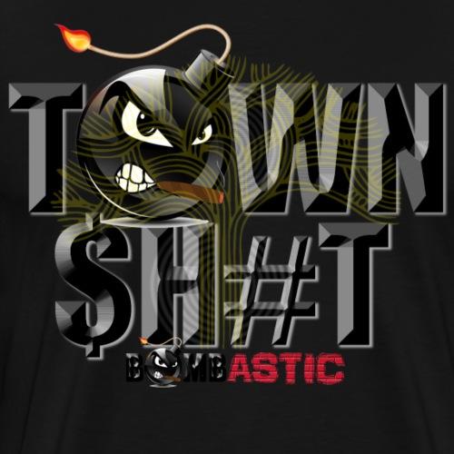 Town Shit - Men's Premium T-Shirt