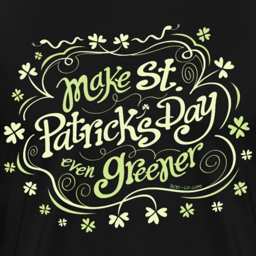 Make Saint Patrick's Day even greener - Men's Premium T-Shirt