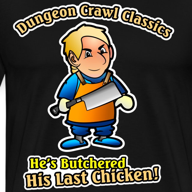 Butchered his last chicken