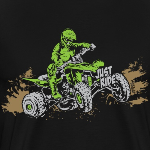 ATV Quad Just Ride Bogging - Men's Premium T-Shirt