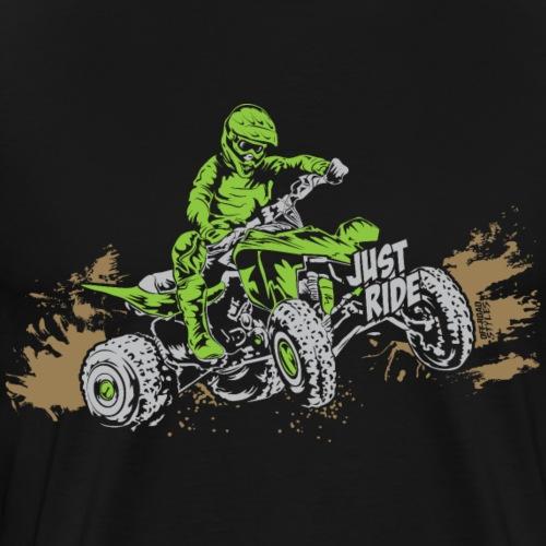 ATV Quad Just Ride Bogging - Men's Premium T-Shirt