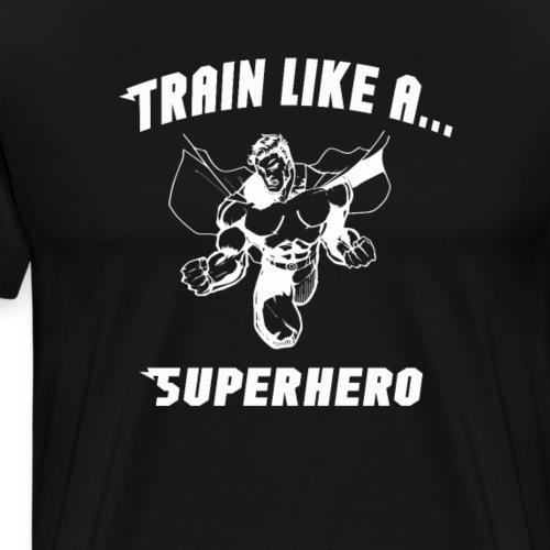 Train like a superhero workout shirt - Men's Premium T-Shirt