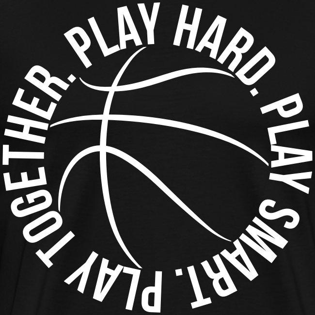 play smart play hard play together basketball team
