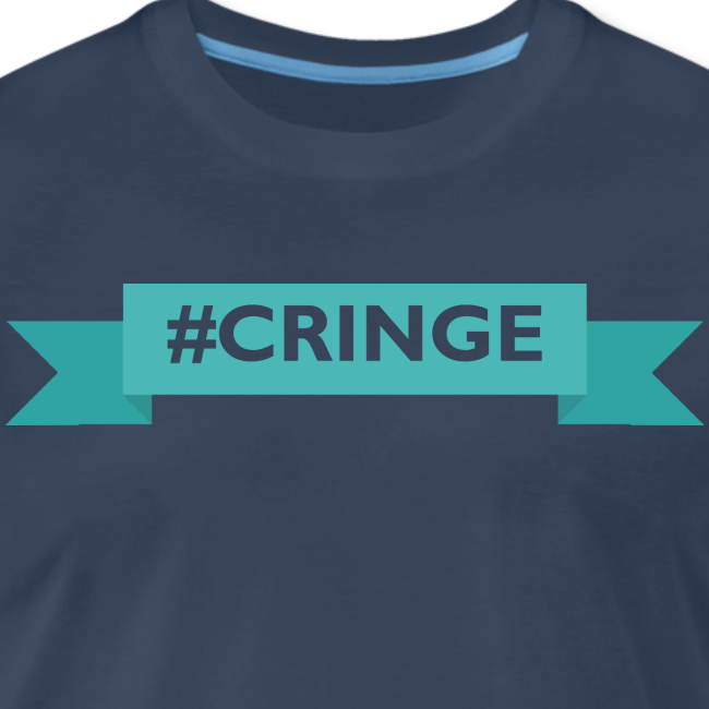 #CRINGE
