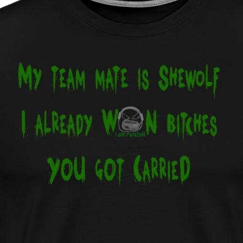 My team mate is Shewolf - Men's Premium T-Shirt