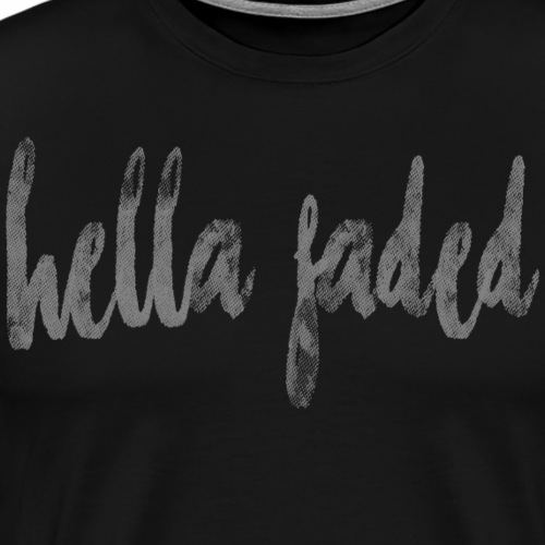 Hella Faded - Men's Premium T-Shirt