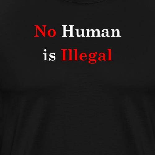 No Human Is Illegal - Men's Premium T-Shirt